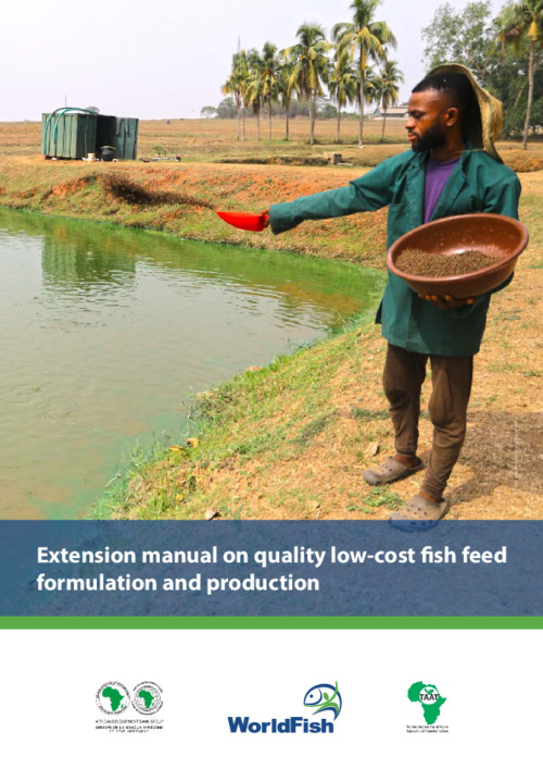 Extension manual on quality low-cost fish feed formulation and production