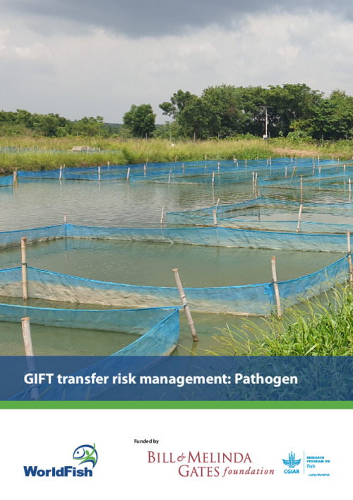 GIFT transfer risk management: Pathogen. Pathogen risk  analysis and recommended risk management plan for transferring GIFT (Oreochromis niloticus) from Malaysia  to Nigeria.